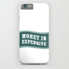 Money Is Expensive Slim Case iPhone 6s