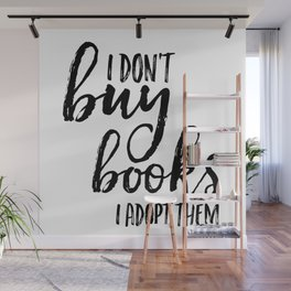 I Don't Buy Books...  Wall Mural