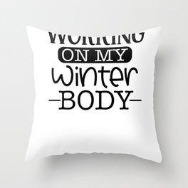 Gym Design Working on My WInter Body Throw Pillow