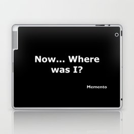 Memento quote Laptop & iPad Skin