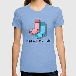 You are my pair T-shirt