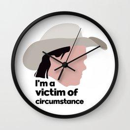 I'm a Victim of Circumstance Wall Clock