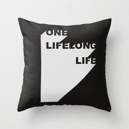 Lifelong life Throw Pillow
