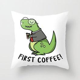 First Coffe im a dino tyrex Throw Pillow
