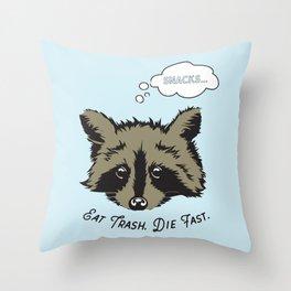 Eat Trash Die Fast Throw Pillow