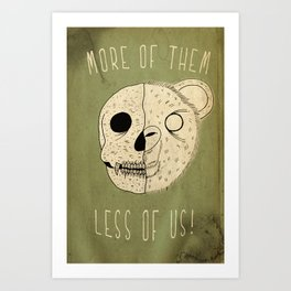 MORE OF THEM LESS OF US Art Print