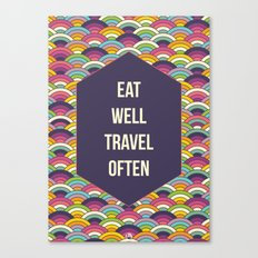 Eat Well Trravel Often Canvas Print