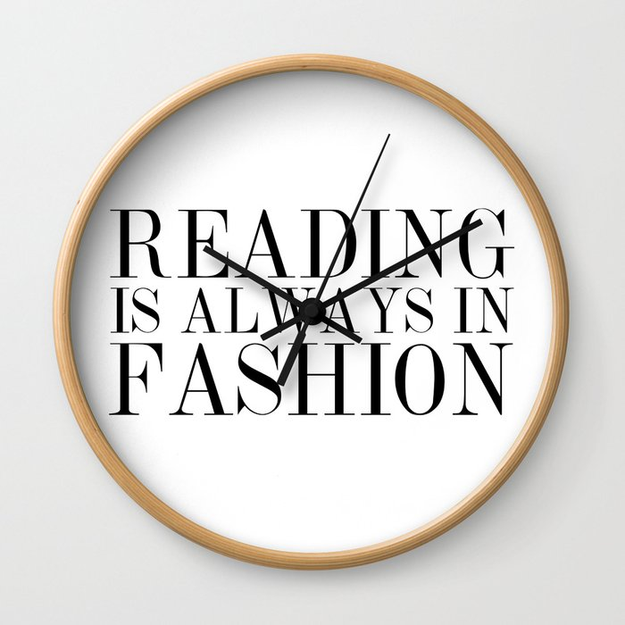 Reading is Always in Fashion Wall Clock