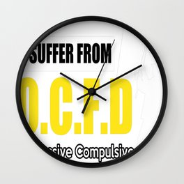 I SUFFER FROM O.C.F.D Wall Clock