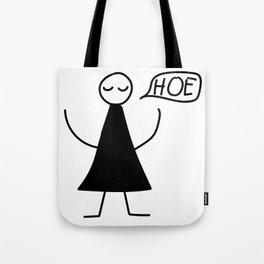 Hoe Tote Bag