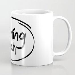 morning bitch Coffee Mug