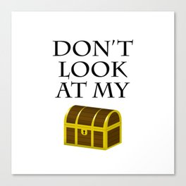Don't look at my chest Canvas Print