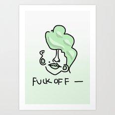 fuck off  Art Print