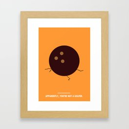 APPARENTLY, YOU'RE NOT A GOLFER. (The Big Lebowski) Framed Art Print