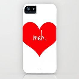 Heart Meh. iPhone Case
