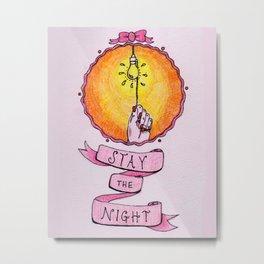 Stay The Night Metal Print