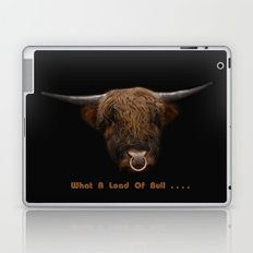 What A Load Of Bull .... Laptop & iPad Skin