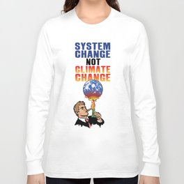 System Change not Climate Change Long Sleeve T-shirt