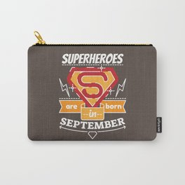 Superheroes are Born in September Carry-All Pouch