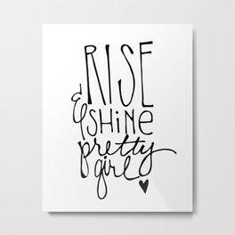 Rise & Shine Pretty Girl by Jessica Kirkland Metal Print