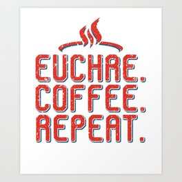 Euchre Player Best Card Player Coffee Pun Players Gift design Art Print