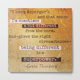 Being Different is a Superpower ~ Greta Thunberg Metal Print