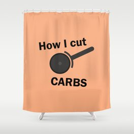 How I cut carbs – Funny Pizza Humor Shower Curtain