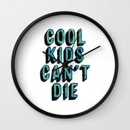 Cool Kids Can't Die Wall Clock