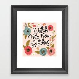 Pretty Swe*ry: Watch Me Now, Bitches Framed Art Print