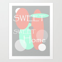 Sweet Sweet Home Art Print
