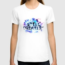 Still Dreamin' T-shirt