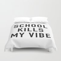 tupac Duvet Covers featuring School Kills My Vibe by Text Guy