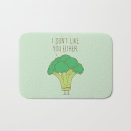 Broccoli don't like you either Bath Mat