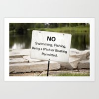 No Swimming, Fishing, Being a B*tch, or Boating Permitted  Art Print