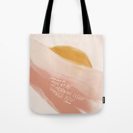 Come And Be Made New, Let Morning Light Change You. Tote Bag