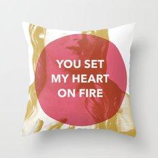 You set my heart on fire Throw Pillow