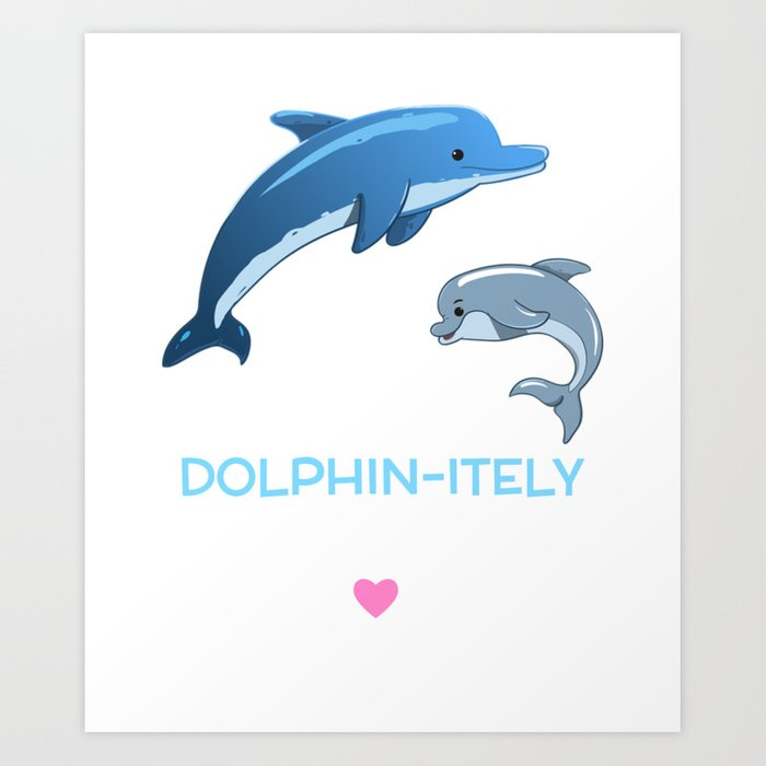 I Dolphin itely Love You Cute Dolphin Pun Art Print by dogboo | Society6