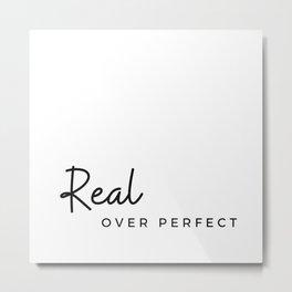 Real over perfect Metal Print