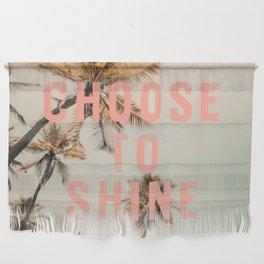 Choose To Shine Wall Hanging
