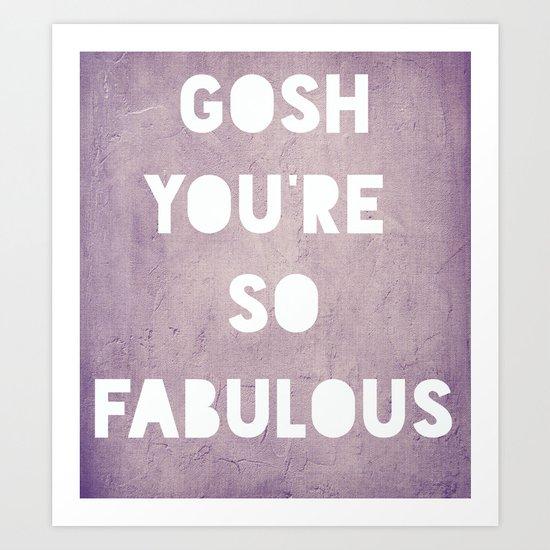 Gosh (Fabulous) Art Print
