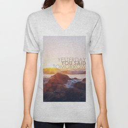 Yesterday you said tomorrow Unisex V-Neck