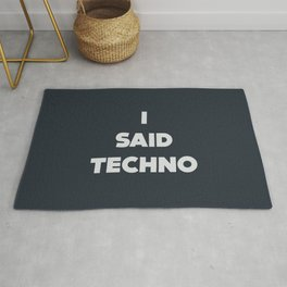 I said Techno, Djs gift Rug