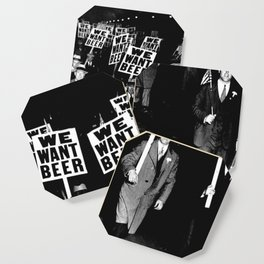 We Want Beer / Prohibition, Black and White Photography Coaster
