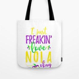 I Just Freakin' Love NOLA Louisiana Party Tote Bag