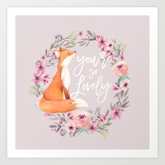 You're so lovely Art Print