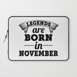Legends Are Born In November Laptop Sleeve