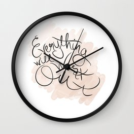 Everything will work out Wall Clock