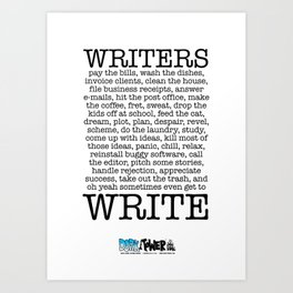 WRITERS WRITE! Art Print