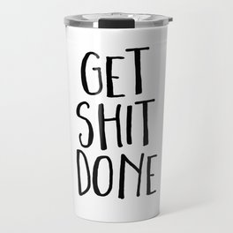 Motivational Quote Get Shit Done Fittnes Quote Gym Quote Gym Decor Poster Typography Teen Room Decor Travel Mug
