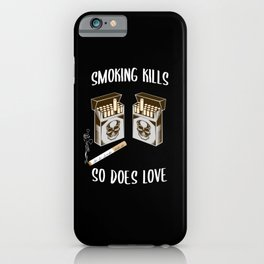 Smoking Kills So Does Love Disappointed iPhone Case